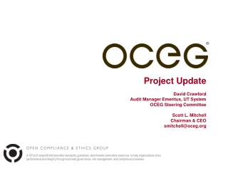 Project Update   David Crawford Audit Manager Emeritus, UT System OCEG Steering Committee   Scott L. Mitchell Chairman
