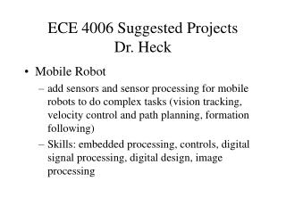 ECE 4006 Suggested Projects Dr. Heck