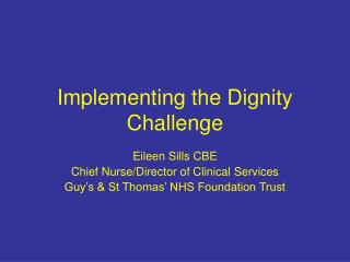 Implementing the Dignity Challenge
