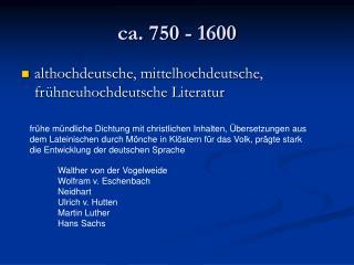 ca. 750 - 1600