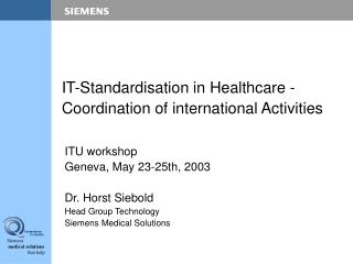 IT-Standardisation in Healthcare - Coordination of international Activities