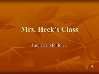 Mrs. Heck's Class