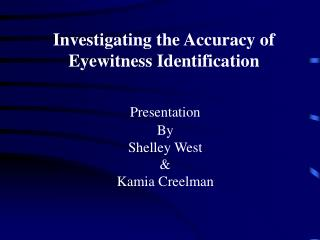 Investigating the Accuracy of Eyewitness Identification