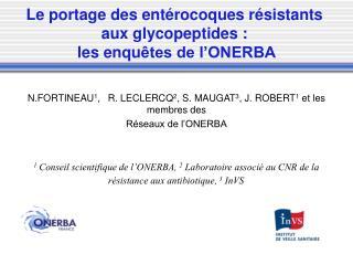 Le portage des entérocoques résistants  aux glycopeptides :  les enqu êtes de l'ONERBA