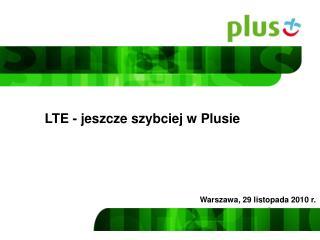 LTE - jeszcze szybciej w Plusie
