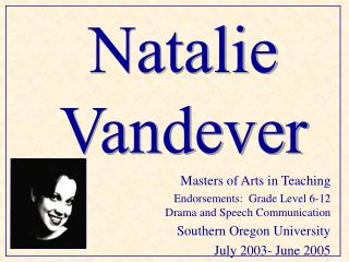 Masters of Arts in Teaching Endorsements:  Grade Level 6-12    Drama and Speech Communication