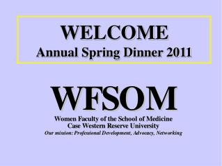 WELCOME Annual Spring Dinner 2011