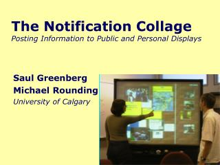 The Notification Collage Posting Information to Public and Personal Displays