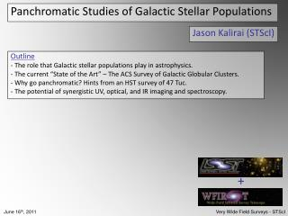 Panchromatic Studies of Galactic Stellar Populations