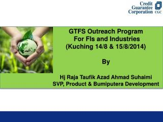 GTFS Outreach Program                               For FIs and Industries