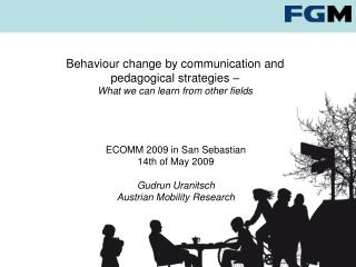 Behaviour change by communication and pedagogical strategies �