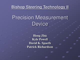 Bishop Steering Technology II Precision Measurement Device