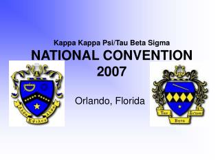Kappa Kappa Psi/Tau Beta Sigma NATIONAL CONVENTION  2007