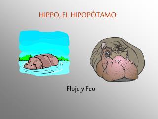 HIPPO, EL HIPOPÓTAMO