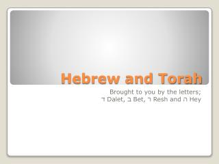 Hebrew and Torah