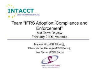 Team �IFRS Adoption: Compliance and Enforcement� Mid-Term Review February 2009, Valencia