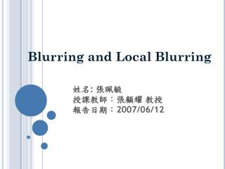 Blurring and Local Blurring