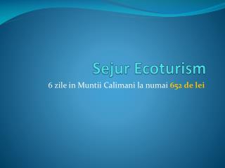 Sejur Ecoturism