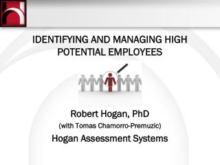 IDENTIFYING AND MANAGING HIGH POTENTIAL EMPLOYEES