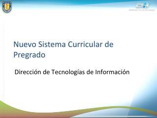 Nuevo Sistema Curricular de Pregrado