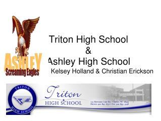 Triton High School &  Ashley High School
