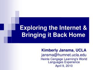 Exploring the Internet & Bringing it Back Home