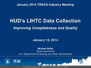 HUD's LIHTC Data Collection Improving Completeness and Quality January 14, 2014