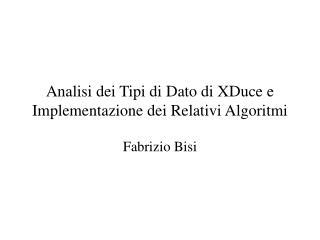 Analisi dei Tipi di Dato di XDuce e Implementazione dei Relativi Algoritmi
