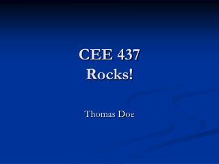 CEE 437  Rocks!