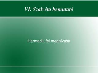 VI. Szalvéta bemutató