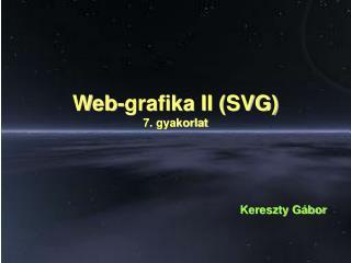 Web-grafika II (SVG) 7. gyakorlat