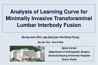 Analysis of Learning Curve for Minimally Invasive Transforaminal Lumbar Interbody Fusion