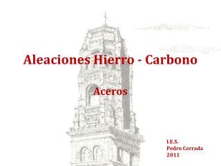 Aleaciones Hierro - Carbono