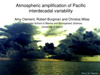 Atmospheric amplification of Pacific  interdecadal variability
