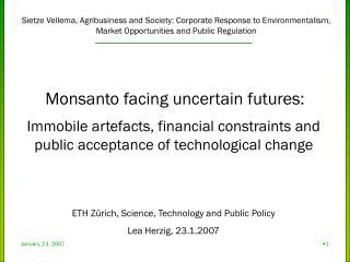 Monsanto facing uncertain futures: