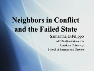 Neighbors in Conflict and the Failed State