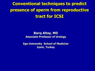 Conventional techniques to predict presence of sperm from reproductive tract for ICSI