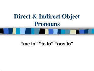 Direct  Indirect Object Pronouns