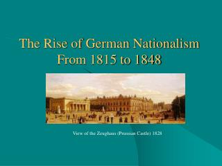 The Rise of German Nationalism From 1815 to 1848