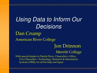 Using Data to Inform Our Decisions