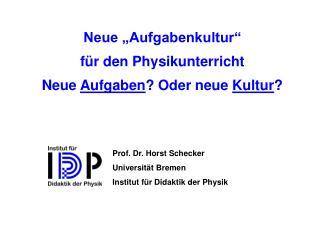 Prof. Dr. Horst Schecker Universit t Bremen Institut f r Didaktik der Physik