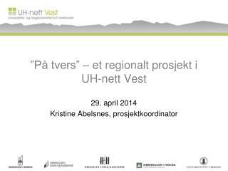 """""""På tvers"""" – et regionalt prosjekt i UH-nett Vest"""