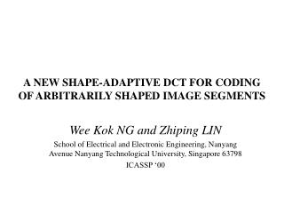 A NEW SHAPE-ADAPTIVE DCT FOR CODING OF ARBITRARILY SHAPED IMAGE SEGMENTS