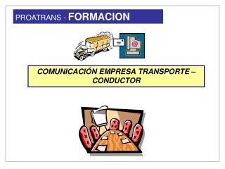 COMUNICACIÓN EMPRESA TRANSPORTE – CONDUCTOR