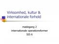 Virksomhed, kultur  internationale forhold