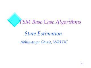 TSM Base Case Algorithms