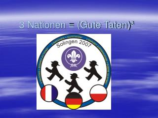 3 Nationen = (Gute Taten)�
