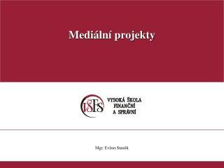Medi�ln� projekty