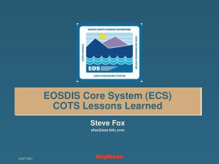 EOSDIS Core System (ECS)  COTS Lessons Learned