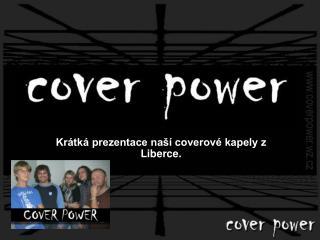 Krátká prezentace naší coverové kapely z Liberce.